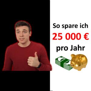 Frugalismus - So spare ich 25000 € pro Jahr für die Rente mit 45