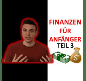 FINANZEN FÜR ANFÄNGER Teil 3 - Anlagestrategie & passives Einkommen