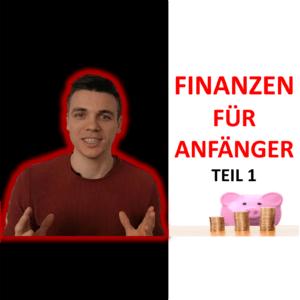 FINANZEN FÜR ANFÄNGER: Mit 10 Schritten zum finanziellen Erfolg (Teil 1)