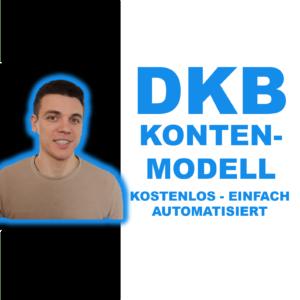 DKB Kontenmodell - Ganz einfach & automatisiert Geld sparen & investieren! Das einfachste, kostenlose Kontenmodell aus einer Hand!