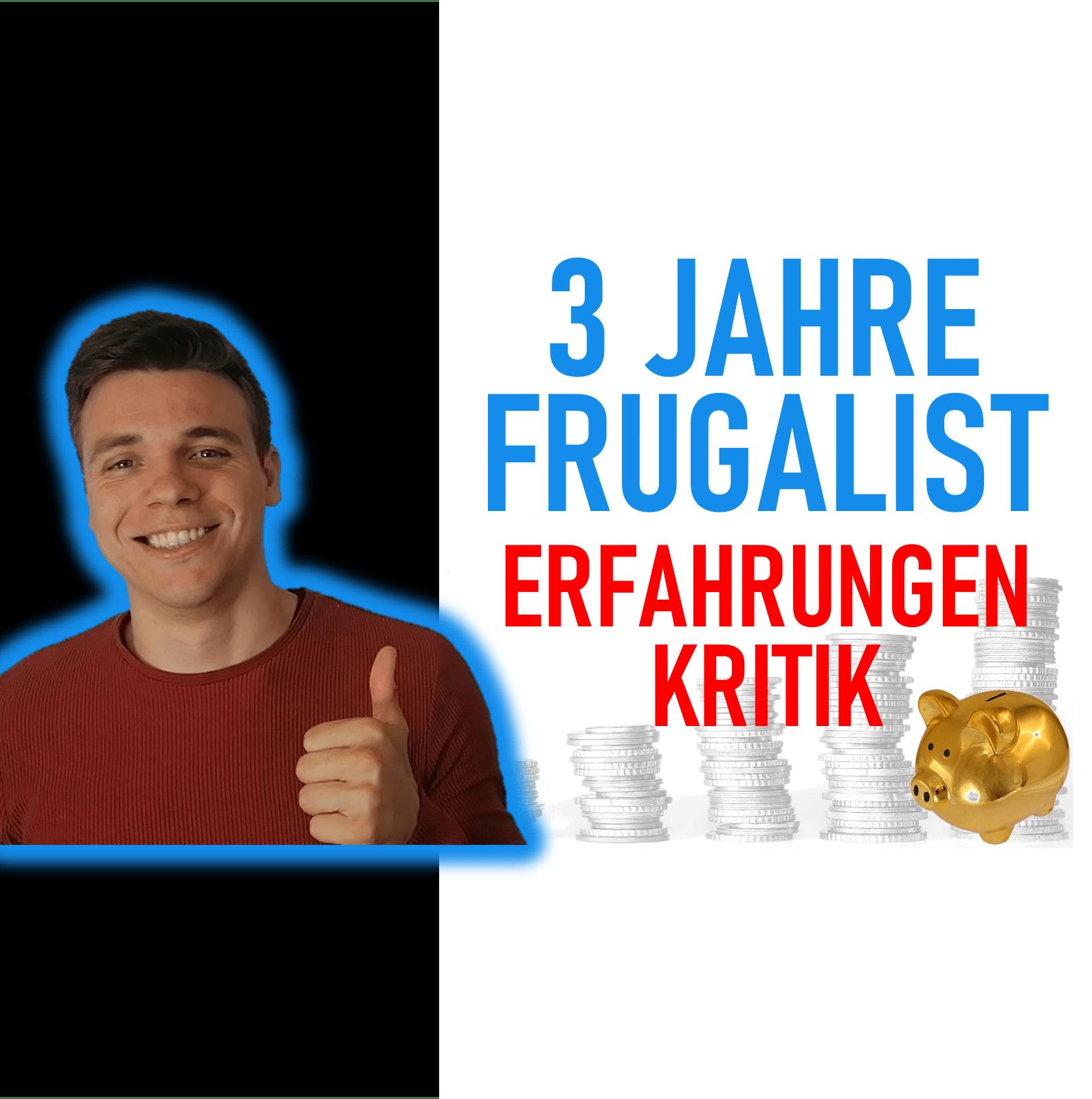 You are currently viewing 3 Jahre Frugalismus: Ist Frugalismus wirklich sinnvoll? Meine Erfahrungen!